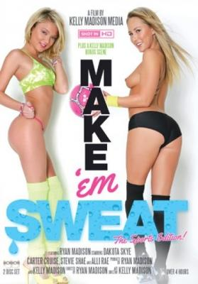 Make 'Em Sweat
